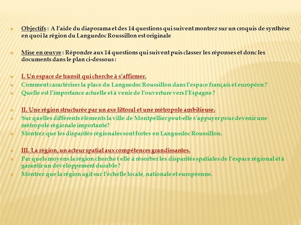 Objectifs : A l'aide du diaporama et des 14 questions qui suivent montrez sur un croquis de synthèse en quoi la région du Languedoc Roussillon est originale