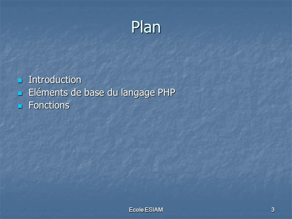 Plan Introduction Eléments de base du langage PHP Fonctions