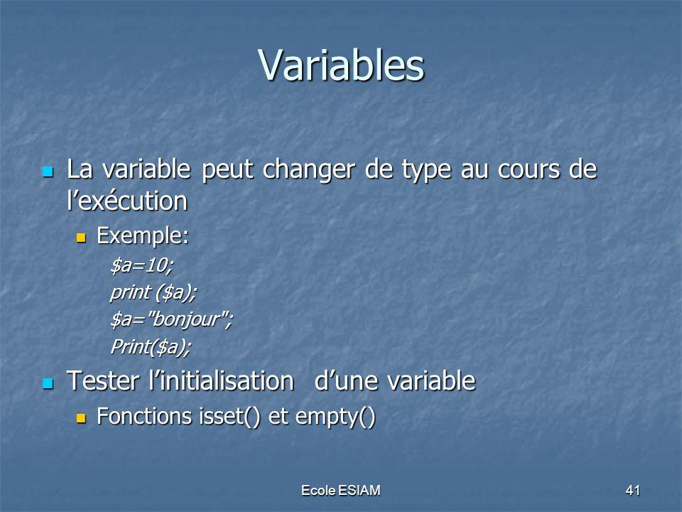 Variables La variable peut changer de type au cours de l'exécution