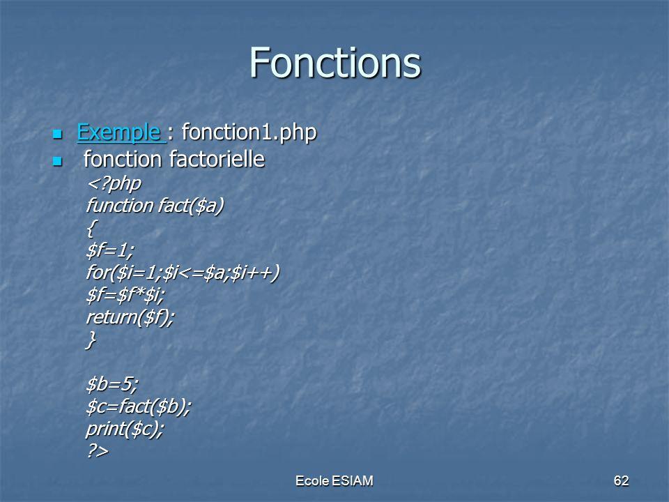 Fonctions Exemple : fonction1.php fonction factorielle < php