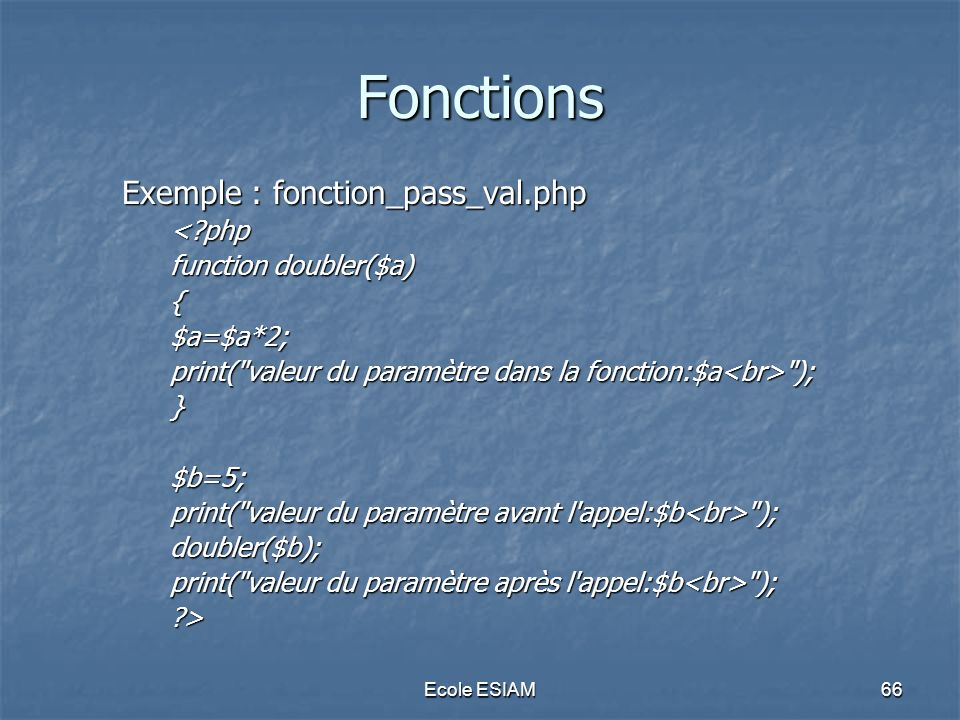 Fonctions Exemple : fonction_pass_val.php < php