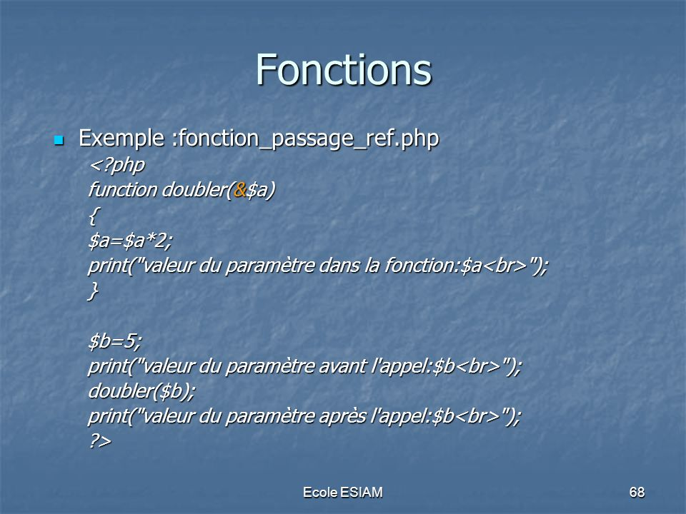 Fonctions Exemple :fonction_passage_ref.php < php