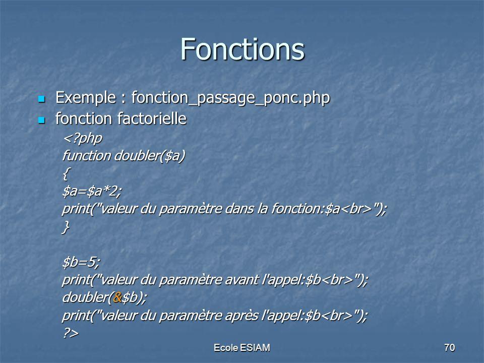 Fonctions Exemple : fonction_passage_ponc.php fonction factorielle