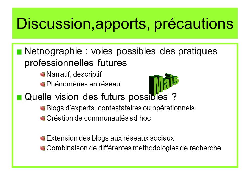 Discussion,apports, précautions