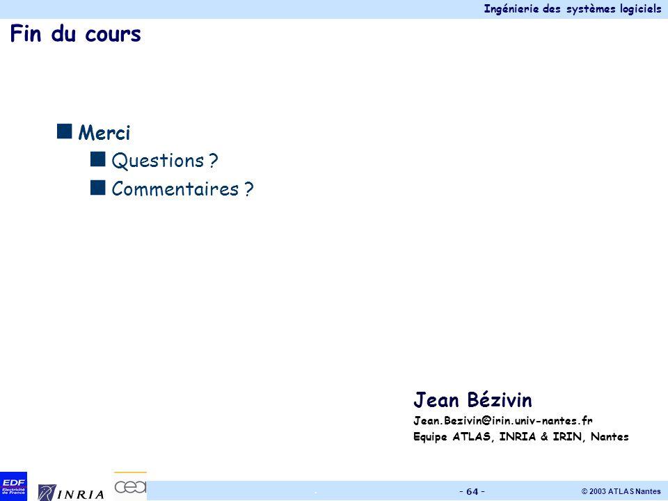 Fin du cours Merci Questions Commentaires Jean Bézivin