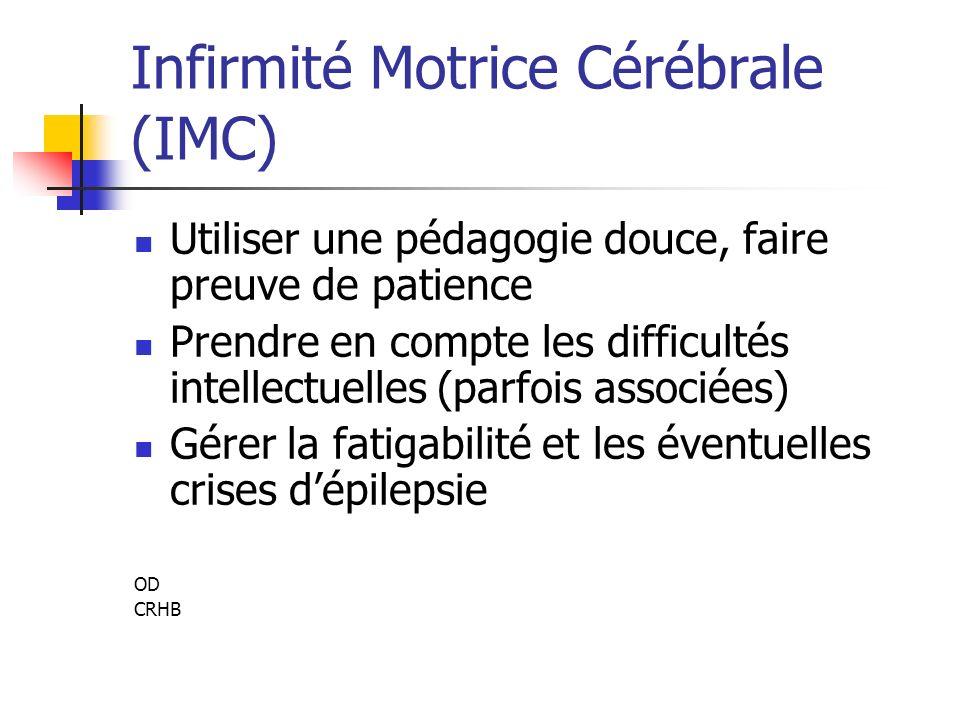 Infirmité Motrice Cérébrale (IMC)