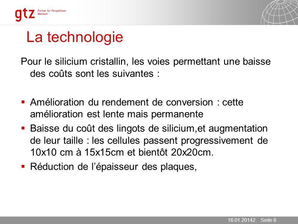 La technologiePour le silicium cristallin, les voies permettant une baisse des coûts sont les suivantes :