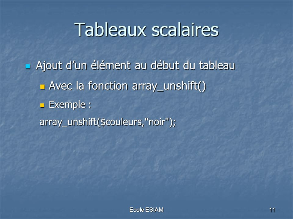 Tableaux scalaires Ajout d'un élément au début du tableau