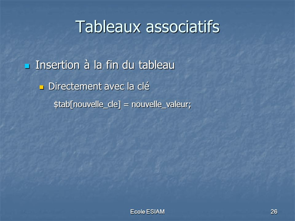 Tableaux associatifs Insertion à la fin du tableau