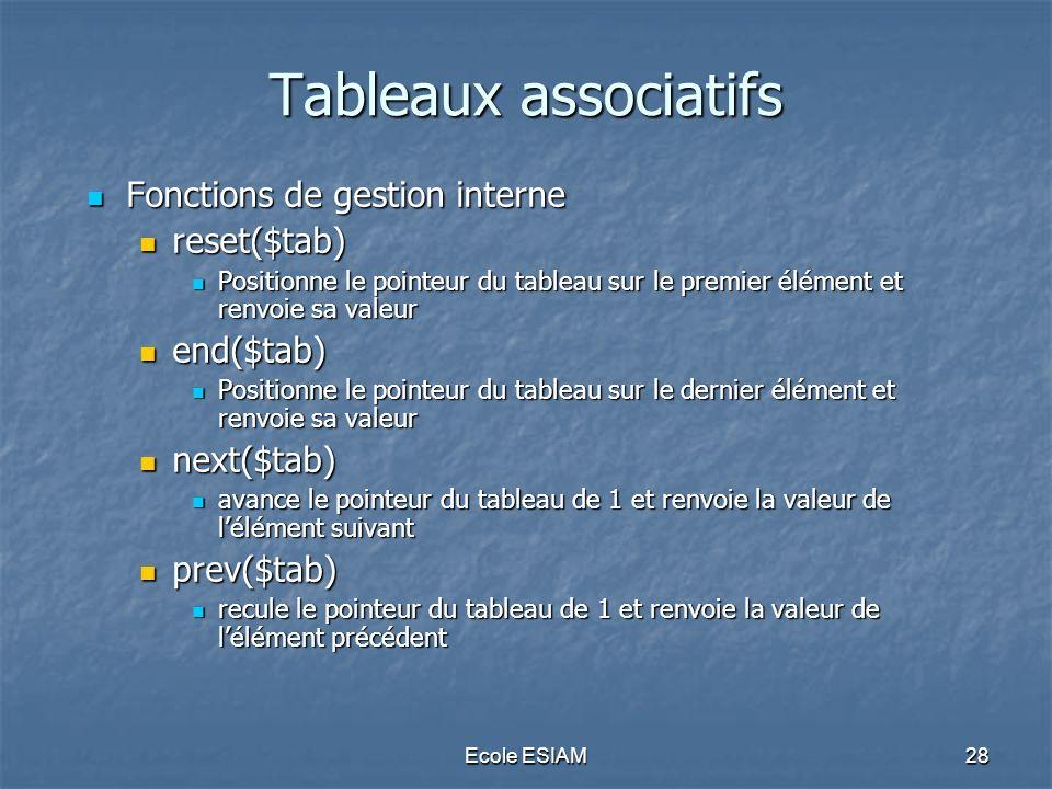 Tableaux associatifs Fonctions de gestion interne reset($tab)