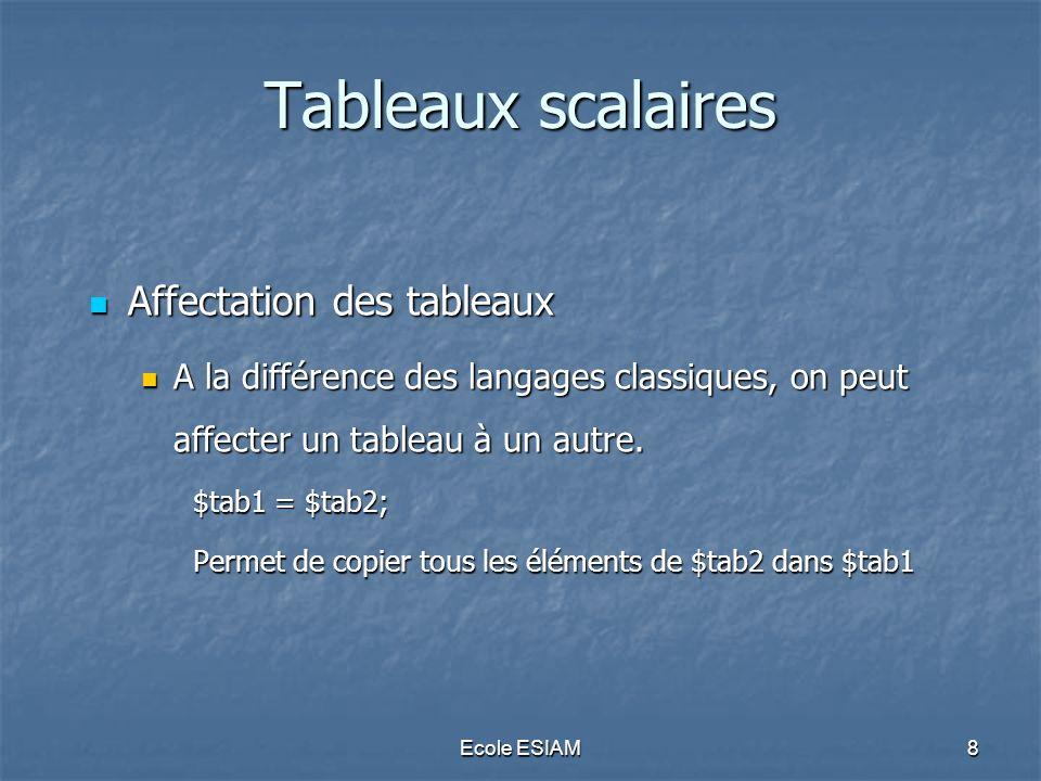 Tableaux scalaires Affectation des tableaux