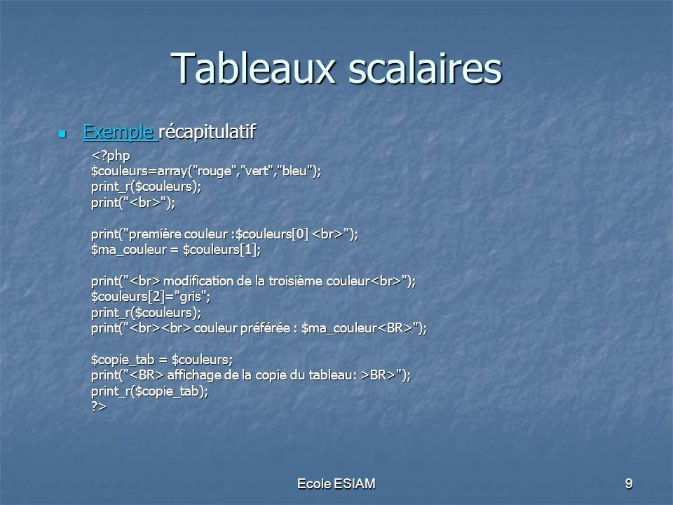 Tableaux scalaires Exemple récapitulatif < php