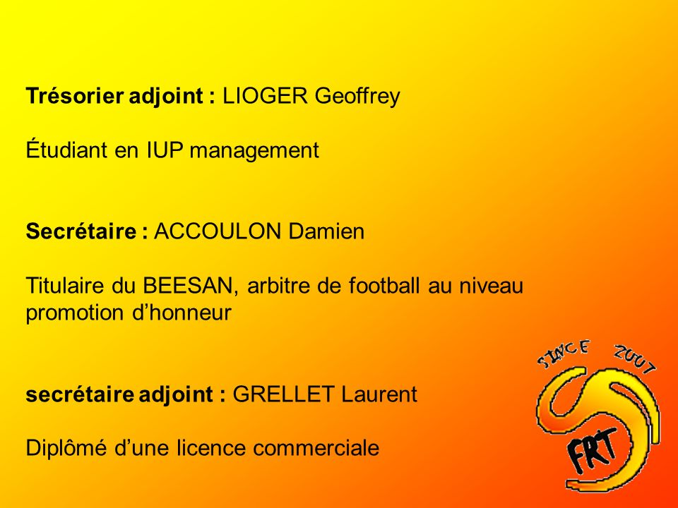 Trésorier adjoint : LIOGER Geoffrey