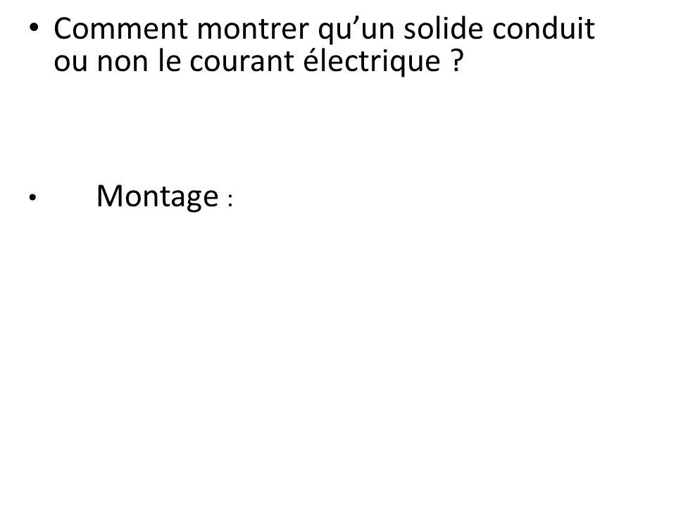 Comment montrer qu'un solide conduit ou non le courant électrique