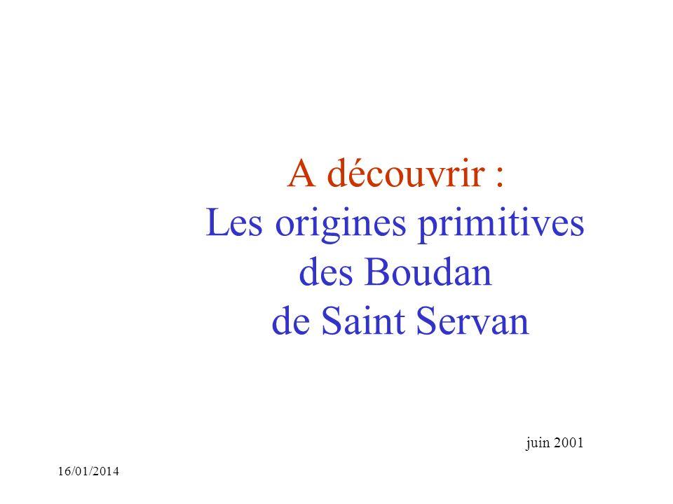 A découvrir : Les origines primitives des Boudan de Saint Servan