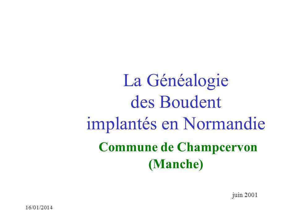 La Généalogie des Boudent implantés en Normandie Commune de Champcervon (Manche)