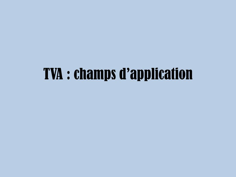 TVA : champs d'application