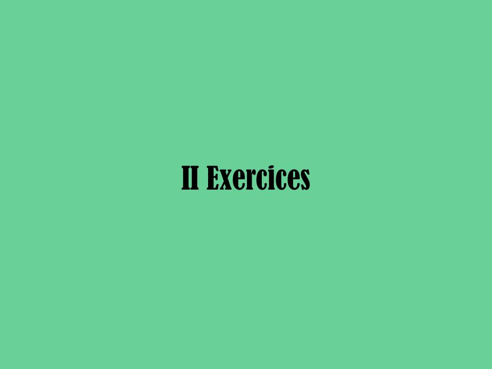 II Exercices