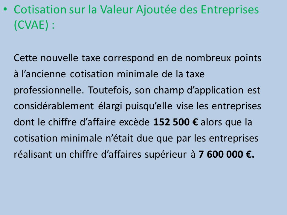 Cotisation sur la Valeur Ajoutée des Entreprises (CVAE) :