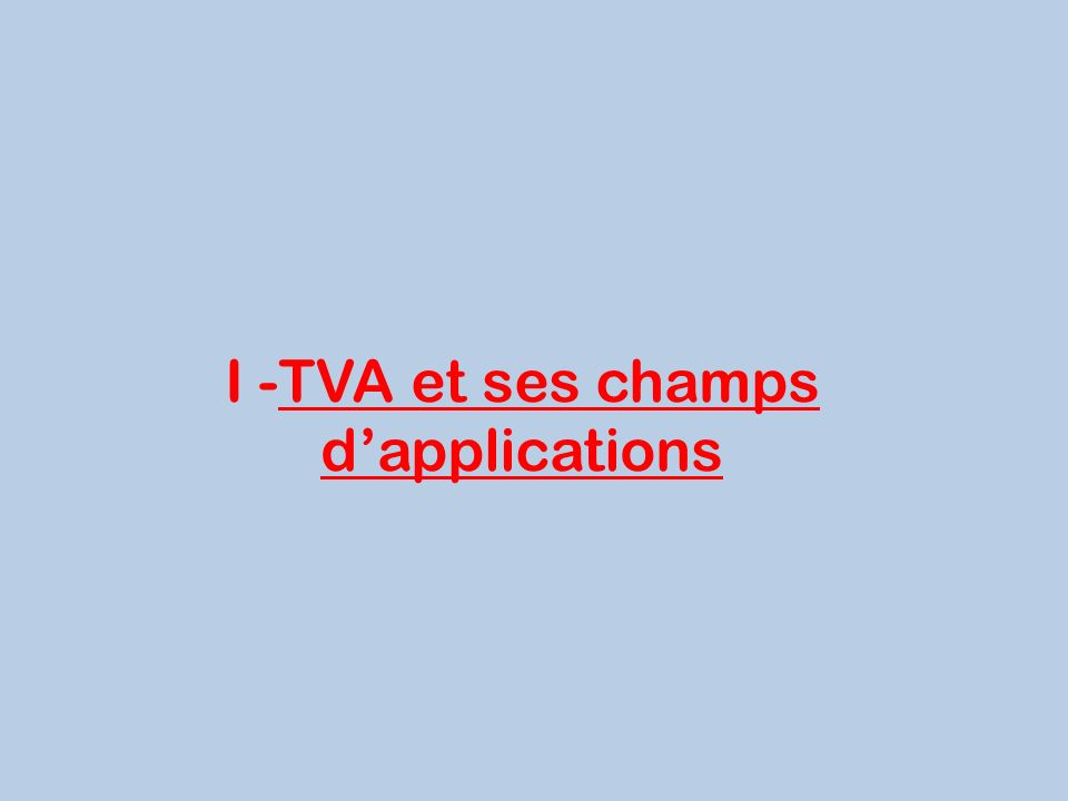 I -TVA et ses champs d'applications