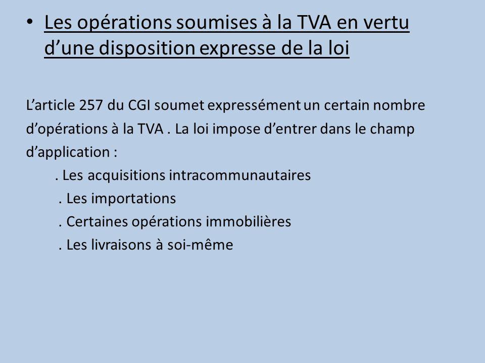 Les opérations soumises à la TVA en vertu d'une disposition expresse de la loi