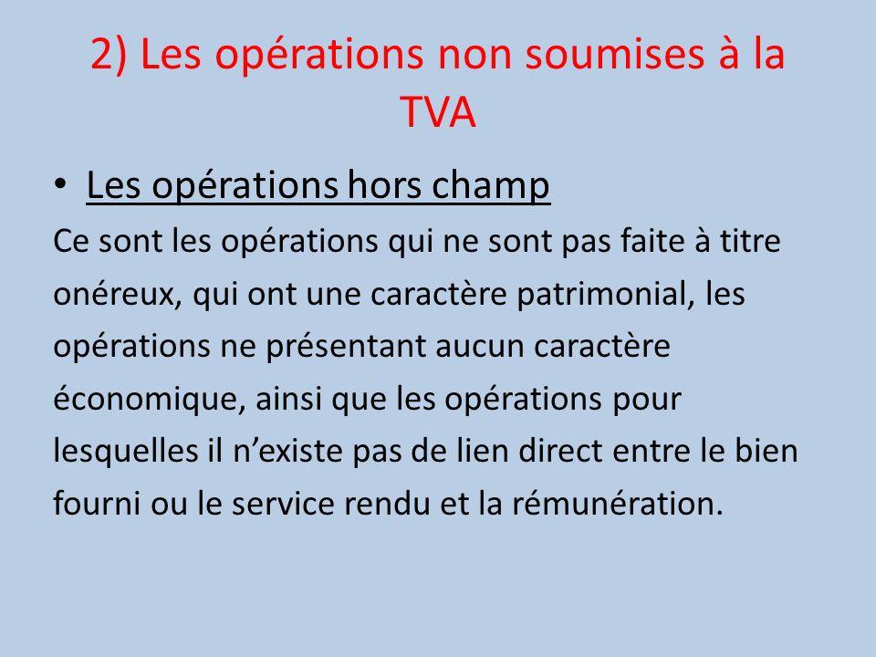 2) Les opérations non soumises à la TVA