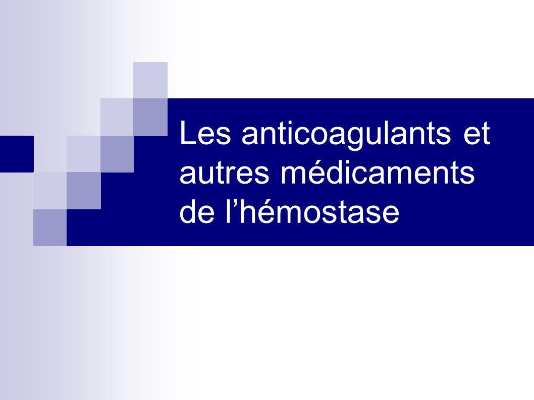 Les anticoagulants et autres médicaments de l'hémostase