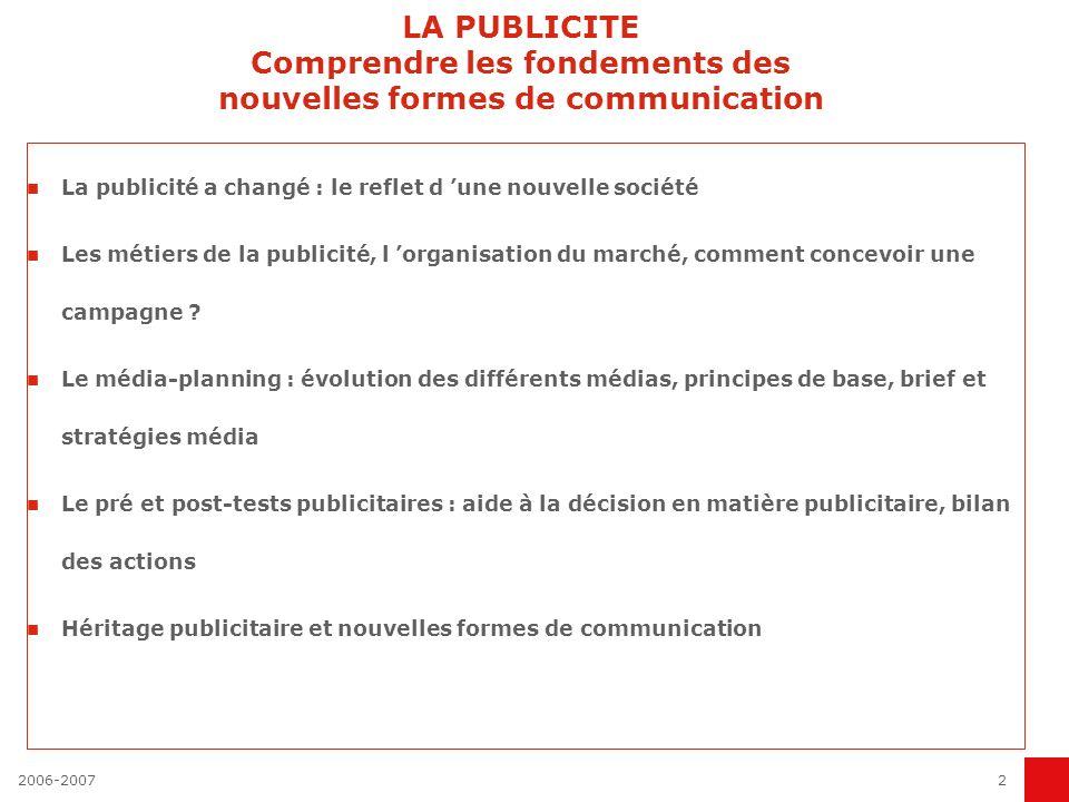 LA PUBLICITE Comprendre les fondements des nouvelles formes de communication