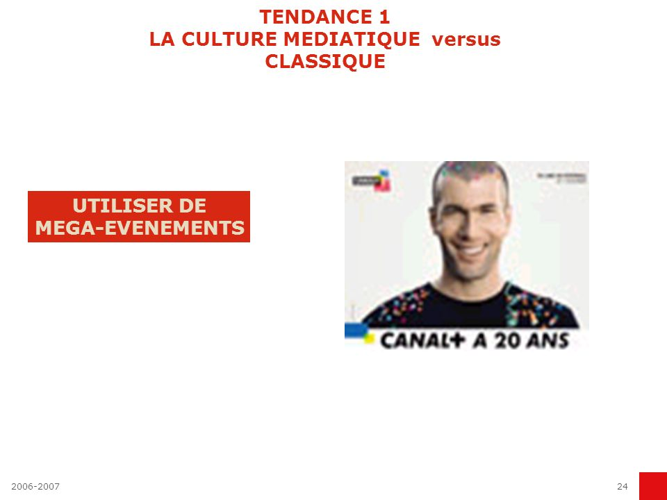 TENDANCE 1 LA CULTURE MEDIATIQUE versus CLASSIQUE