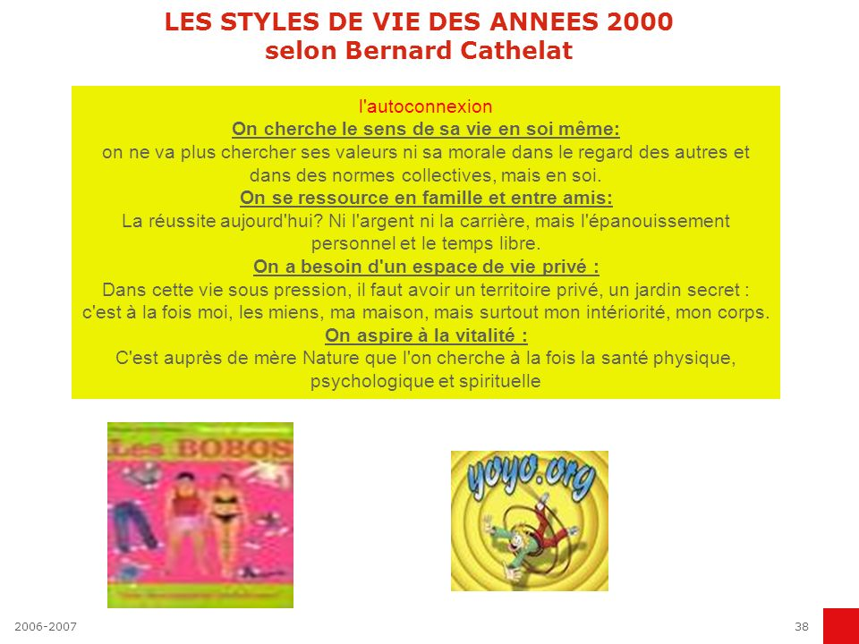 LES STYLES DE VIE DES ANNEES 2000 selon Bernard Cathelat