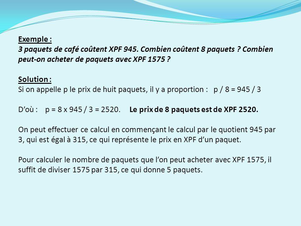 Exemple : 3 paquets de café coûtent XPF 945. Combien coûtent 8 paquets