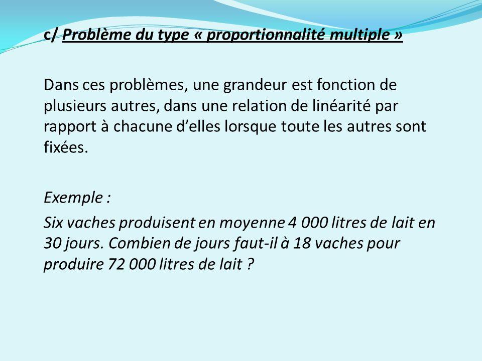 c/ Problème du type « proportionnalité multiple »