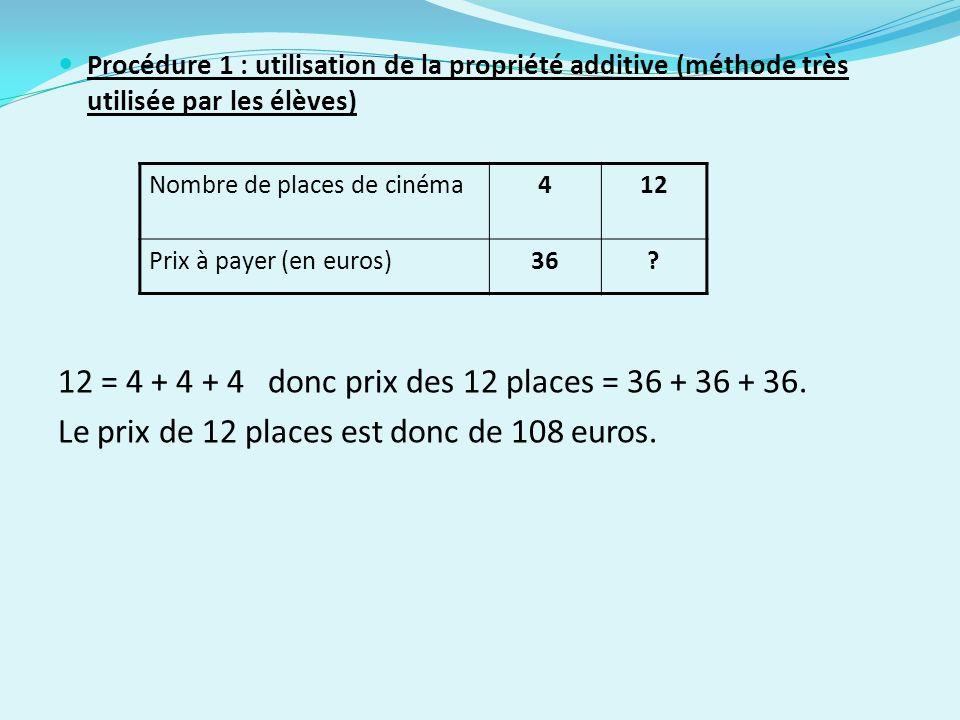 12 = 4 + 4 + 4 donc prix des 12 places = 36 + 36 + 36.