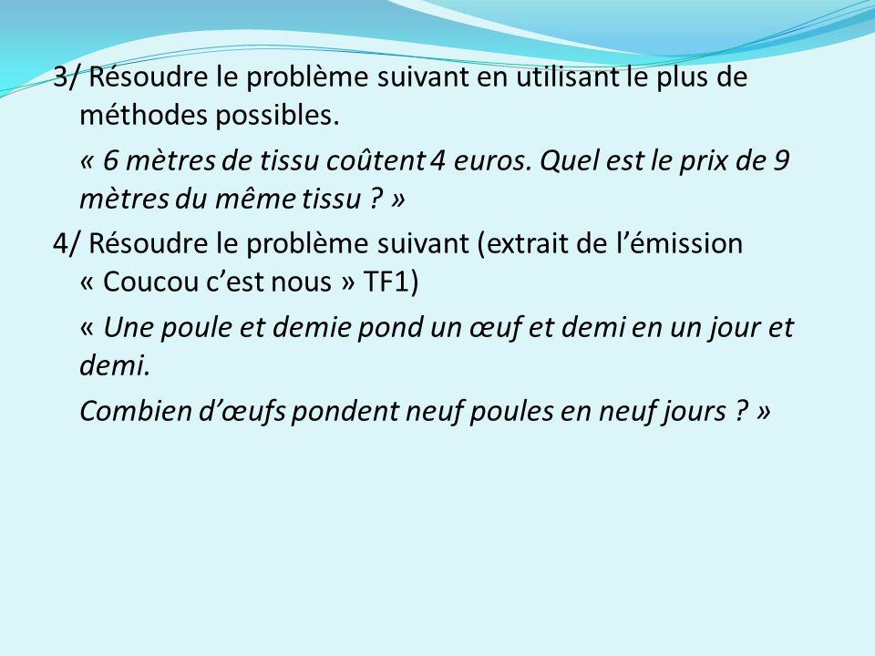 3/ Résoudre le problème suivant en utilisant le plus de méthodes possibles.