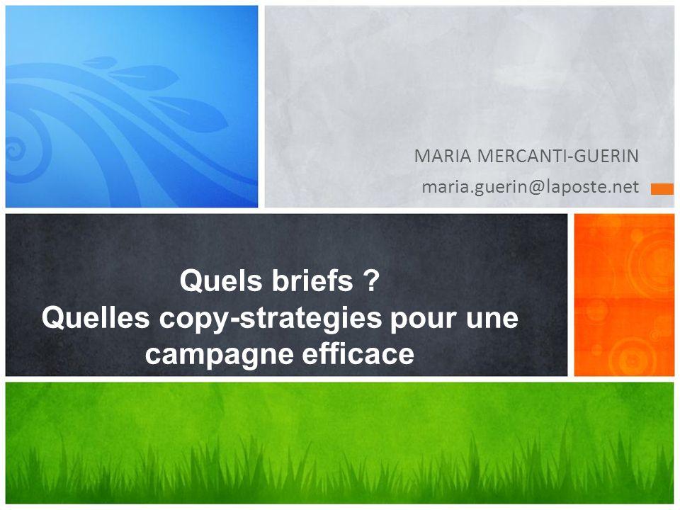 Quels briefs Quelles copy-strategies pour une campagne efficace