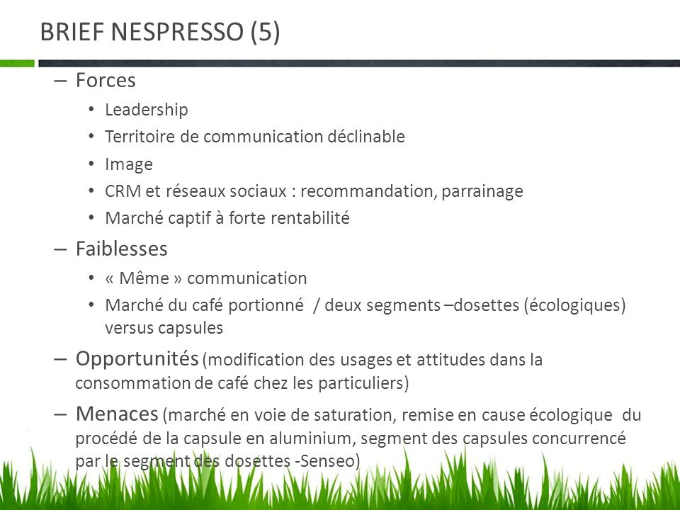 BRIEF NESPRESSO (5) Forces Faiblesses