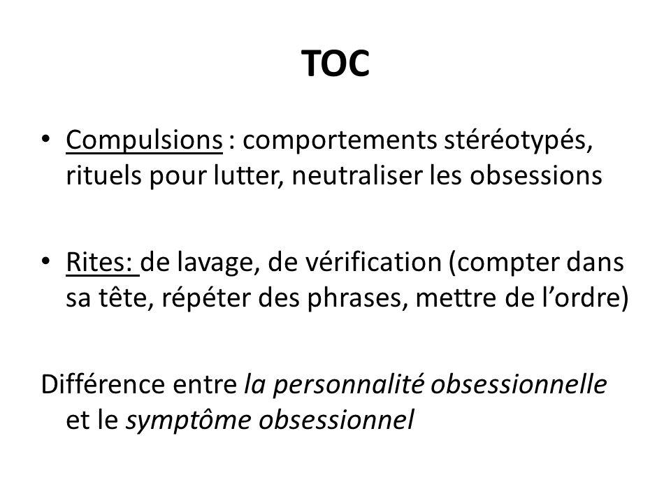TOC Compulsions : comportements stéréotypés, rituels pour lutter, neutraliser les obsessions.