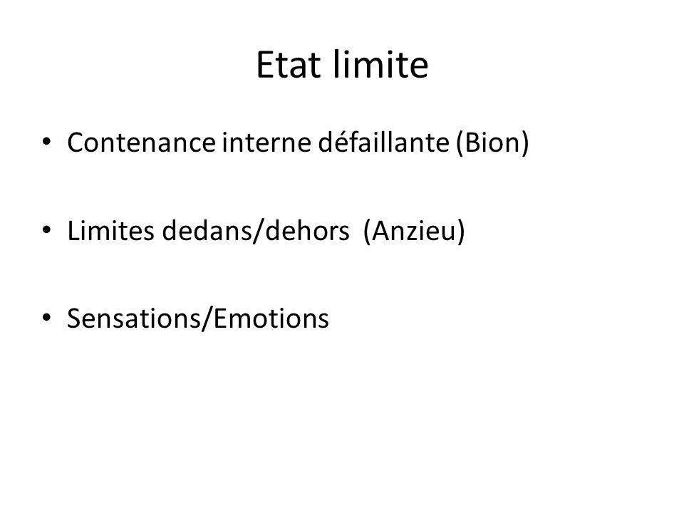Etat limite Contenance interne défaillante (Bion)