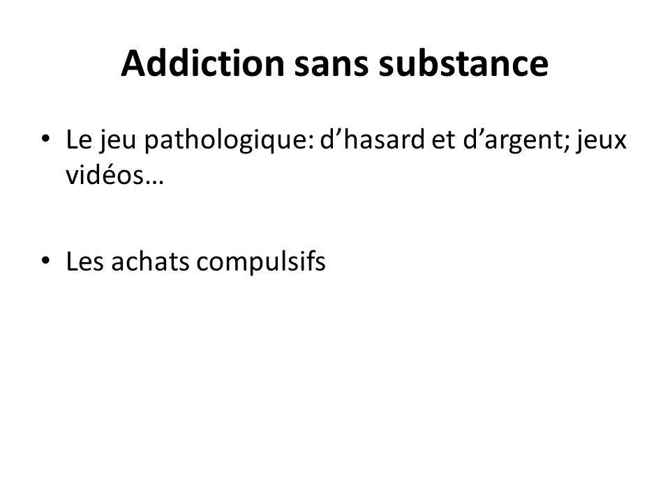 Addiction sans substance