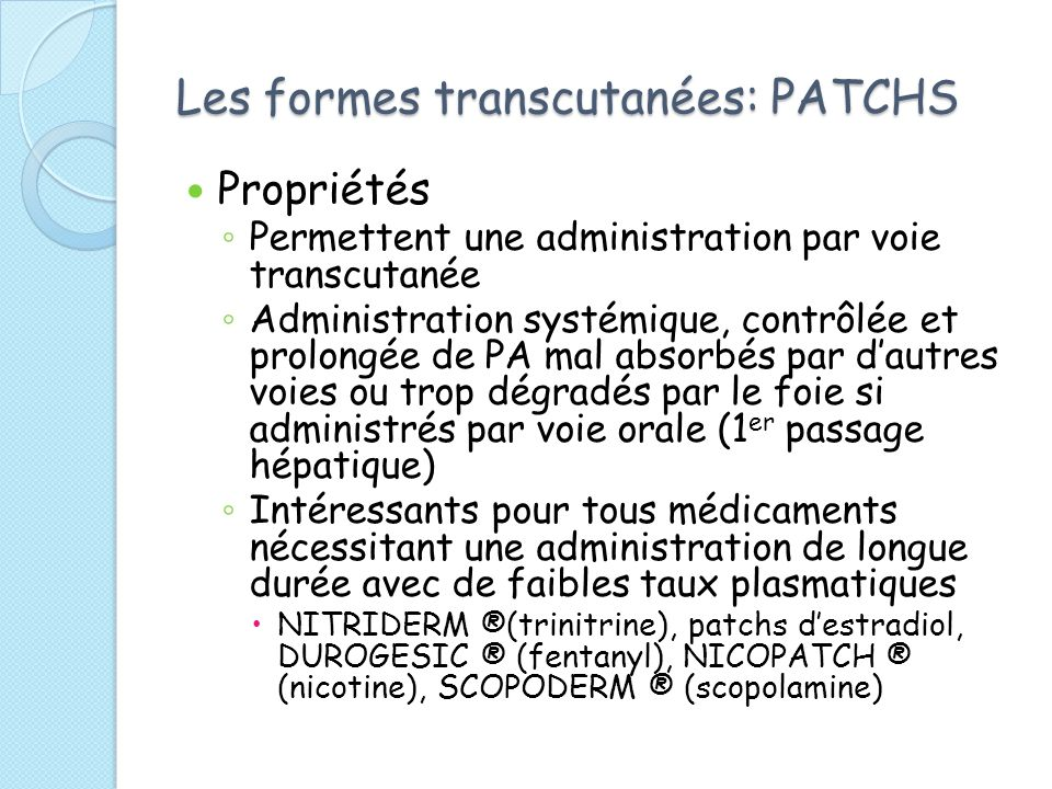 Les formes transcutanées: PATCHS