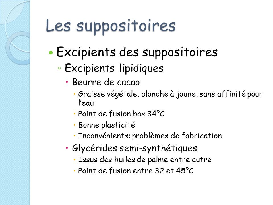 Les suppositoires Excipients des suppositoires Excipients lipidiques