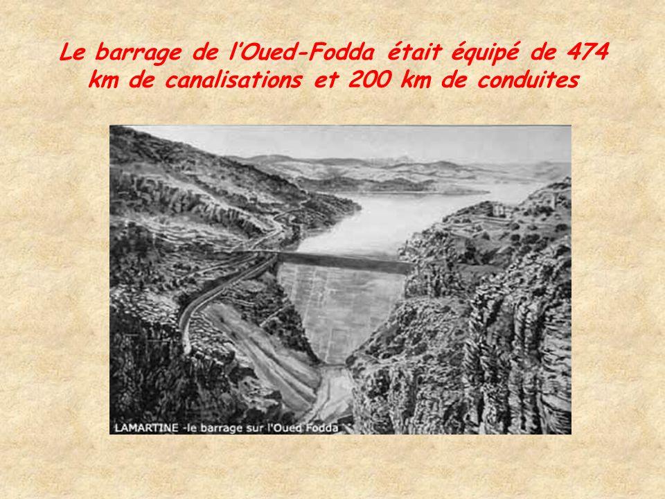 Le barrage de l'Oued-Fodda était équipé de 474 km de canalisations et 200 km de conduites