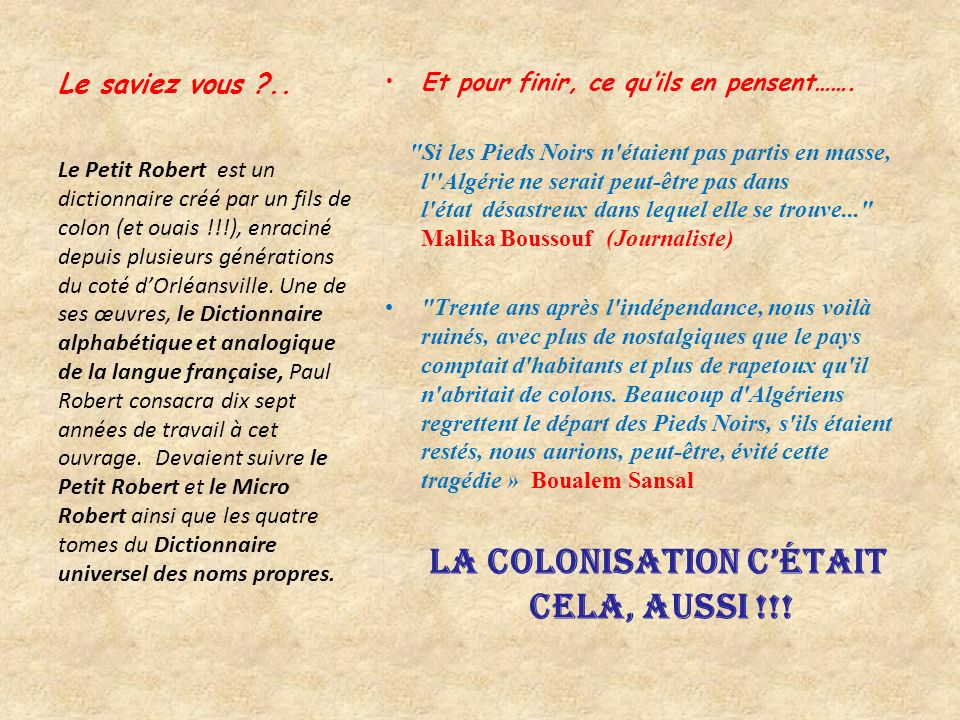 La colonisation c'était cela, aussi !!!