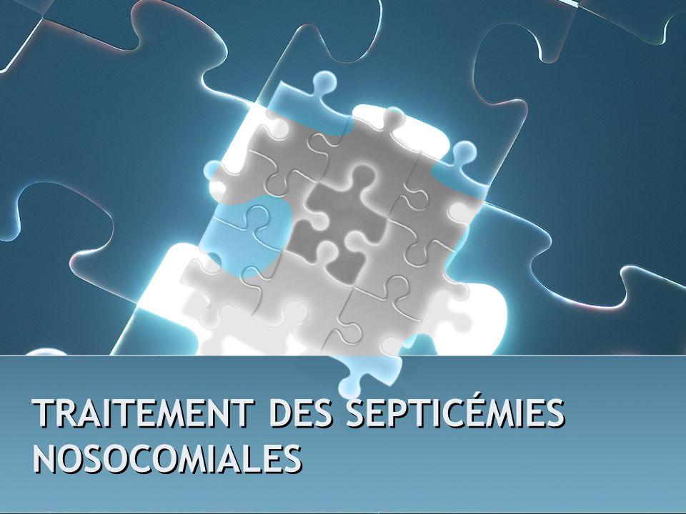 TRAITEMENT DES SEPTICÉMIES NOSOCOMIALES