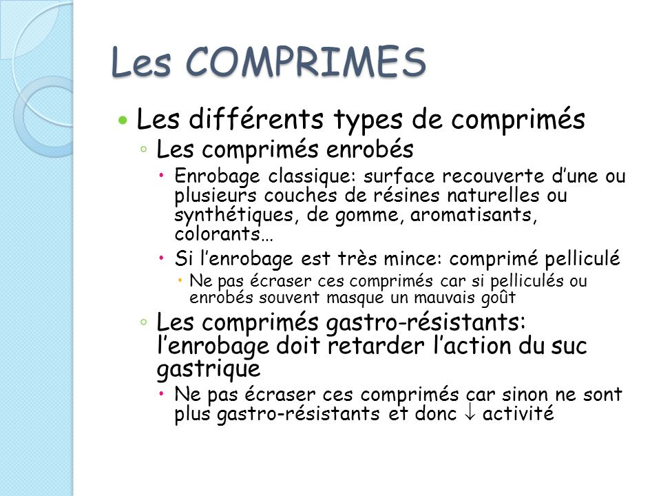 Les COMPRIMES Les différents types de comprimés Les comprimés enrobés