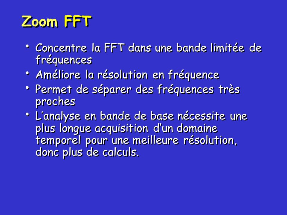 Zoom FFT Concentre la FFT dans une bande limitée de fréquences