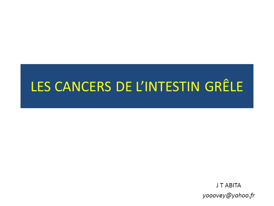 LES CANCERS DE L'INTESTIN GRÊLE