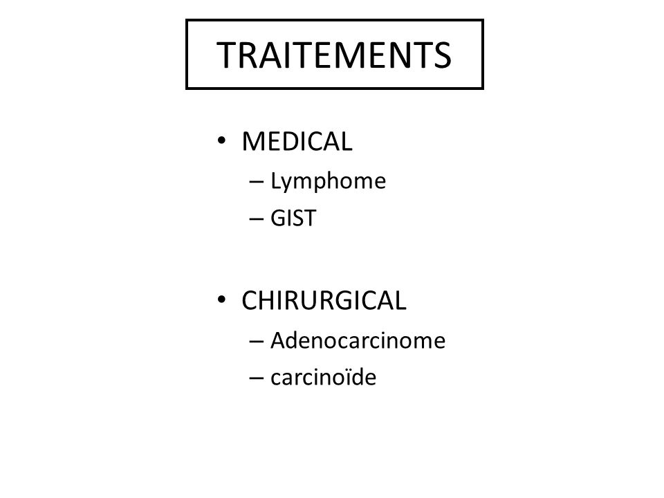 TRAITEMENTS MEDICAL CHIRURGICAL Lymphome GIST Adenocarcinome