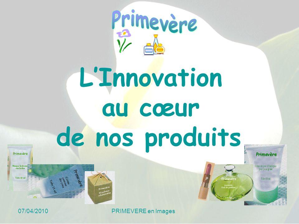 L'Innovation au cœur. de nos produits.
