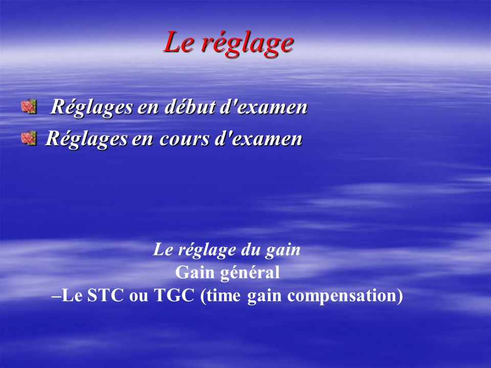 –Le STC ou TGC (time gain compensation)